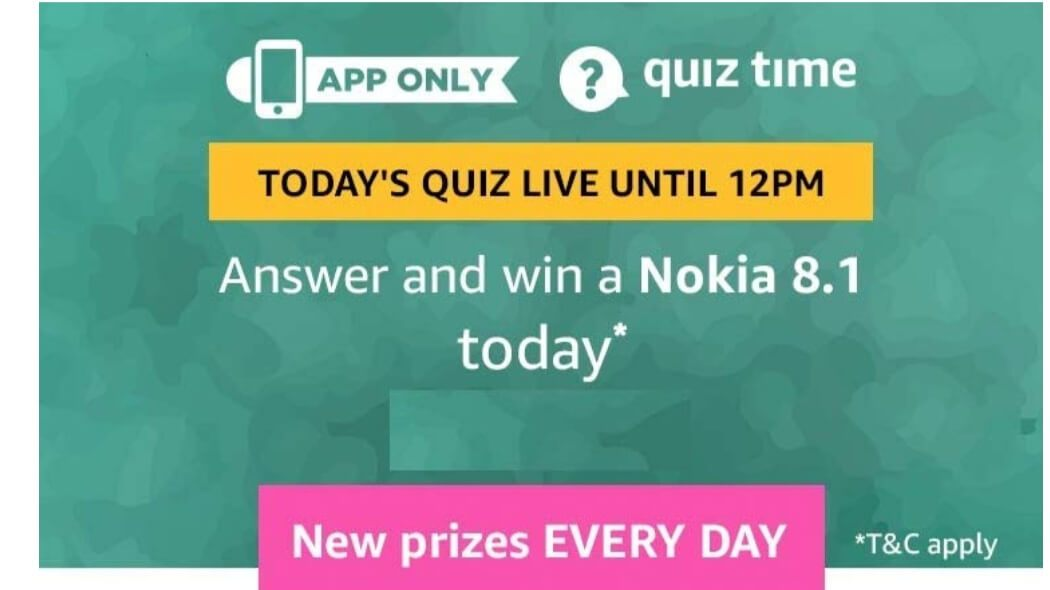 Amazon Quiz 13 February 2019 Answers – Win Nokia 8.1