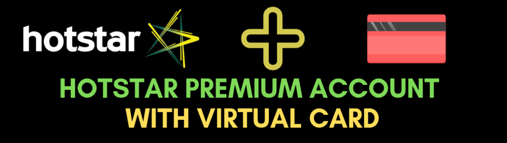 Hotstar Premium Account Username And Password with virtual card