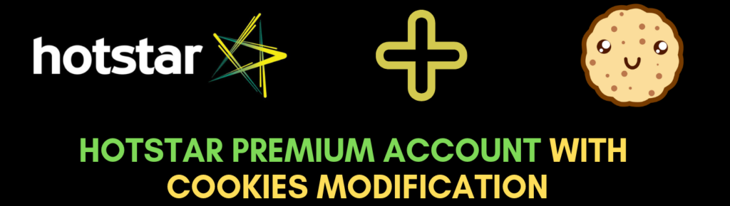 Hotstar Premium Account Username And Password by cookies modification