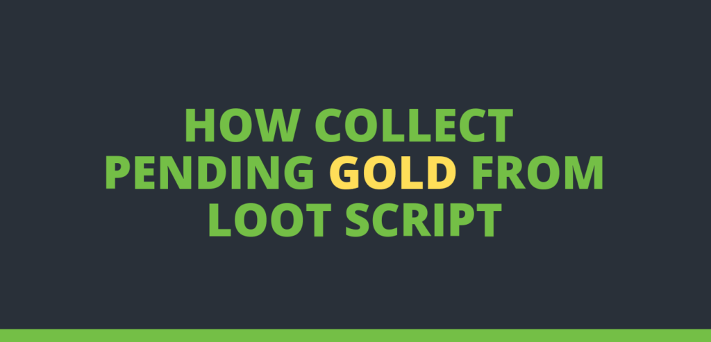 how to collect pending gold from lootscript