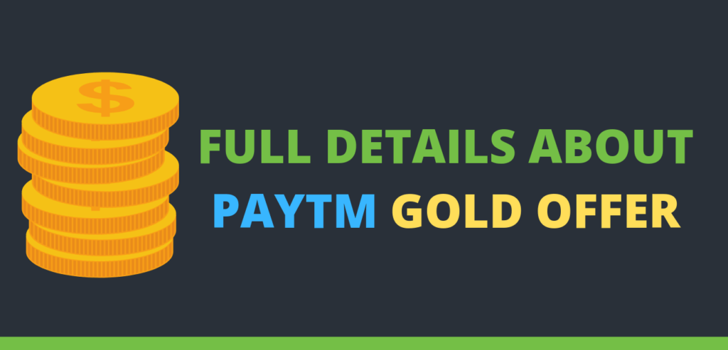 full details about paytm gold offer 2019